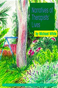 Narratives of Therapists' Lives by Michael White book cover