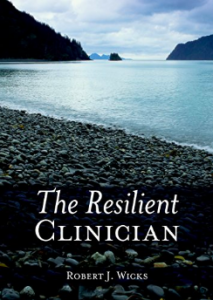 The Resilient Clinician by Robert J Wicks book cover